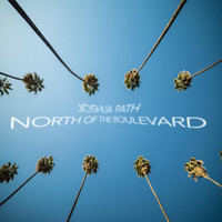 Joshua Path - North of the Boulevard (Explicit)