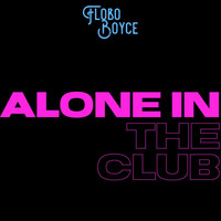 Flobo Boyce - Alone In The Club
