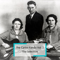 The Carter Family - The Carter Family Vol. 2 - The Selection