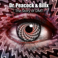 Dr. Peacock and Billx - The Story of DMT