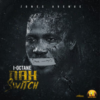 I-Octane - Nah Switch (Explicit)