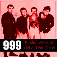 999 - Feelin' Alright With The Crew (Explicit)