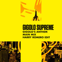 Gigolo Supreme - Gigolo's Anthem (Harry Romero Edit)
