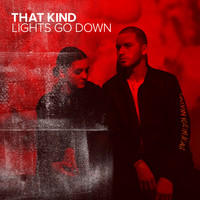 THAT KIND - Lights Go Down