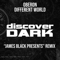Oberon - Different World (James Black Presents Remix)
