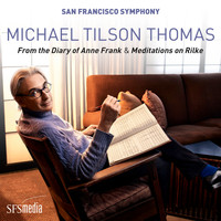 San Francisco Symphony, Michael Tilson Thomas - Tilson Thomas: Meditations on Rilke - Immer wieder