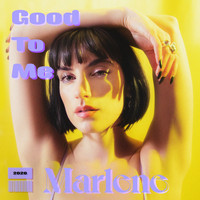 Marlene - Good To Me