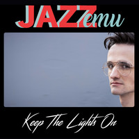 Jazz Emu - Keep the Lights On