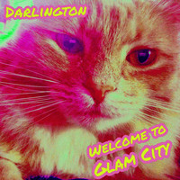 Darlington - Welcome to Glam City