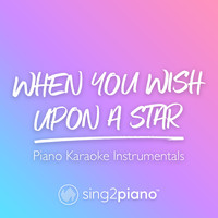 Sing2Piano - When You Wish Upon A Star (Piano Karaoke Instrumentals)