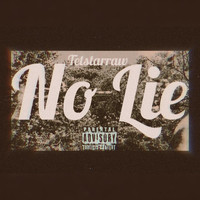 Tetstarraw - No lie (Explicit)