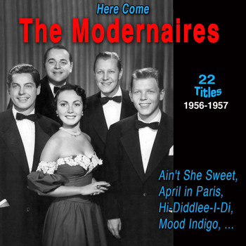 The Modernaires - The Modernaires - Here Come (1956-1957)
