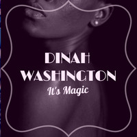 Dinah Washington - It's Magic