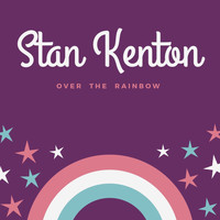 Stan Kenton - Stan Kenton (Over the Rainbow)