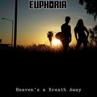 Euphoria - Heaven's a Breath Away