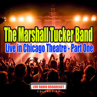 The Marshall Tucker Band - Live in Chicago Theatre - Part One (Live)