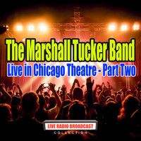 The Marshall Tucker Band - Live in Chicago Theatre - Part Two (Live)