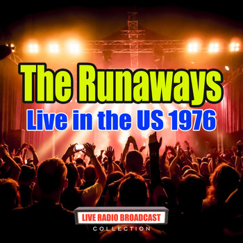 The Runaways - Live in the US 1976 (Live)