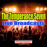 The Temperance Seven - Live Broadcasts (Live)