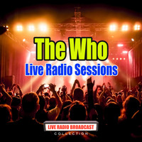 The Who - Live Radio Sessions (Live)