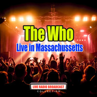The Who - Live in Massachussetts (Live)