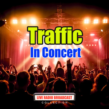 Traffic - In Concert (Live)