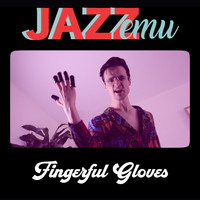 Jazz Emu - Fingerful Gloves