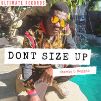 Stevie G Reggae - Don't Size Up