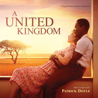 Patrick Doyle - A United Kingdom (Original Motion Picture Soundtrack)