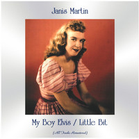 Janis Martin - My Boy Elvis / Little Bit (All Tracks Remastered)