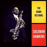 Coleman Hawkins - The Hawk Returns