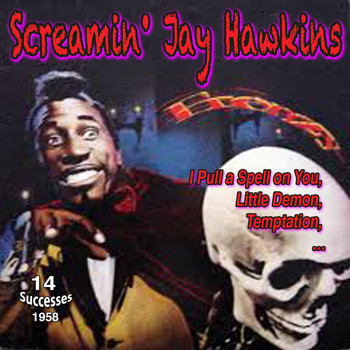 "Screamin' Jay Hawkins - Screamin' Jay Hawkins ""I Put a Spell on You"" 1958"