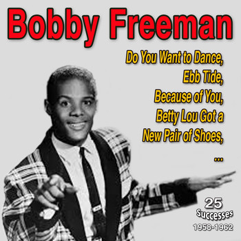 Bobby Freeman - Bobby Freeman (Do You Want to Dance (1958-1962))