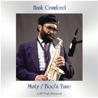 Hank Crawford - Misty / Boo's Tune (All Tracks Remastered)