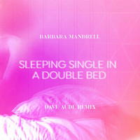 Barbara Mandrell - Sleeping Single In A Double Bed (Dave Audé Remix)
