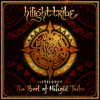 Hilight Tribe - The Best of Hilight Tribe (Japanese Edition)