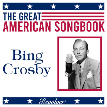 Bing Crosby - The Great American Song Book: Bing Crosby (Volume 2)