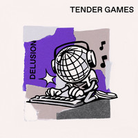Tender Games - Delusion