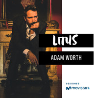 Litus - Adam Worth (Sesiones Movistar +)