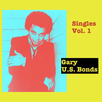 Gary U.S. Bonds - Singles, Vol. 1