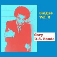 Gary U.S. Bonds - Singles, Vol. 2