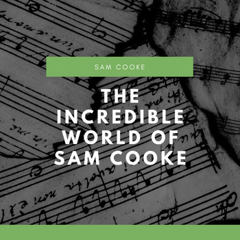 Sam Cooke - The Incredible World of Sam Cooke