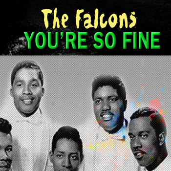 The Falcons - You're so Fine