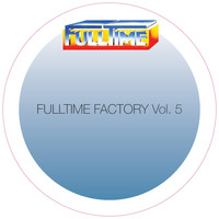 Various Artist - Fulltime Factory, Vol. 5
