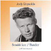 Jody Reynolds - Beaulah Lee / Thunder (All Tracks Remastered)