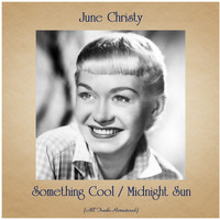 June Christy - Something Cool / Midnight Sun (All Tracks Remastered)