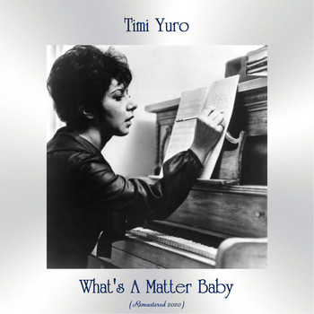 Timi Yuro - What's A Matter Baby (Remastered 2020)