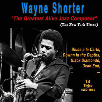 "Wayne Shorter - Wayne Shorter: Blues a La Carte ""The Greatest Alive Jazz Composer"" (The New York Times)"