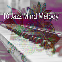 Peaceful Piano - 10 Jazz Mind Melody