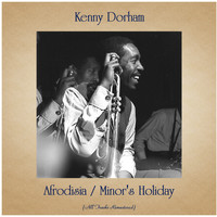 Kenny Dorham - Afrodisia / Minor's Holiday (All Tracks Remastered)